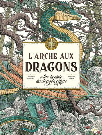 Couverture du livre « L'arche aux dragons ; sur la piste du dragon céleste » de Tomislav Tomic aux éditions Milan