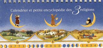 Couverture du livre « Calendrier des 3 religions ; et sa petite encyclopédie (édition 2013) » de Yves Ouahnon et Dominique Thibaault aux éditions Editions Ecrire