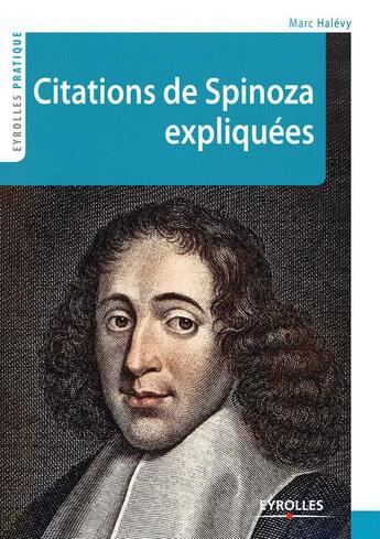Couverture du livre « Citations de Spinoza expliquées » de Marc Halevy aux éditions Eyrolles