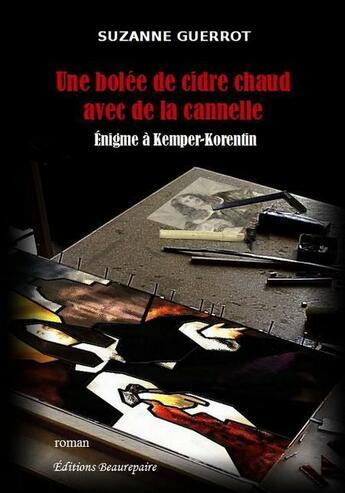 Couverture du livre « Une bolée de cidre chaud avec de la cannelle ; énigme à Kemper-Korentin » de Suzanne Guerrot aux éditions Beaurepaire