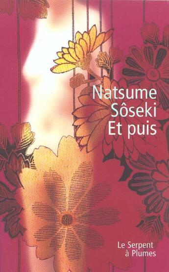 Couverture du livre « Et Puis » de Soseki N aux éditions Serpent A Plumes