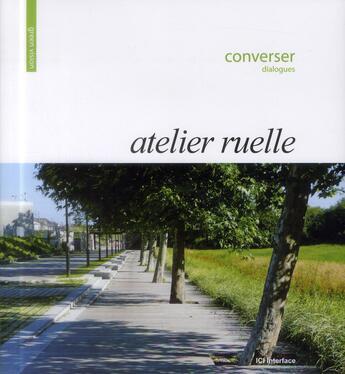 Couverture du livre « Atelier ruelle ; converser » de Collectif aux éditions Ici Consultants