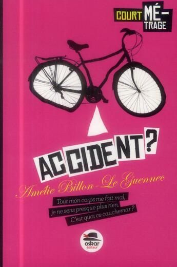 Couverture du livre « Accident ? » de Amelie Billon-Le Guennec aux éditions Oskar