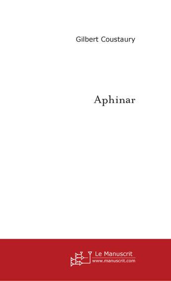 Couverture du livre « Aphinar » de Coustaury-G aux éditions Le Manuscrit