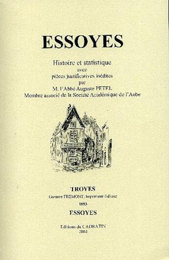 Couverture du livre « Essoyes, histoire et statistiques » de Auguste Petel aux éditions Cadratin
