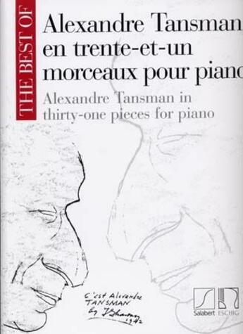 Couverture du livre « Alexandre Tansman en trente-et-un morceaux pour piano ; Alexandre Tasman in thirty-one for piano » de Collectif aux éditions Durand
