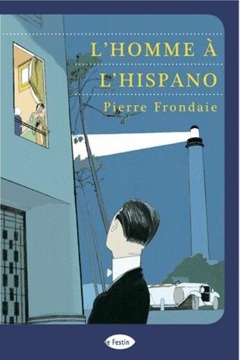 Couverture du livre « L'homme à l'hispano » de Pierre Frondaie aux éditions Le Festin