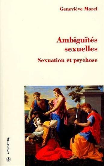 Couverture du livre « Ambiguites Sexuelles ; Sexuation Et Psychoses » de Genevieve Morel aux éditions Economica