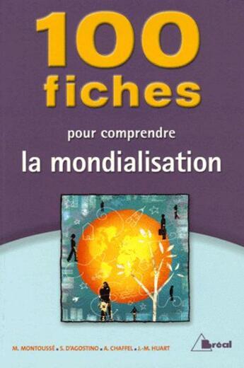 Couverture du livre « 100 fiches sur la mondialisation » de Marc Montousse aux éditions Breal
