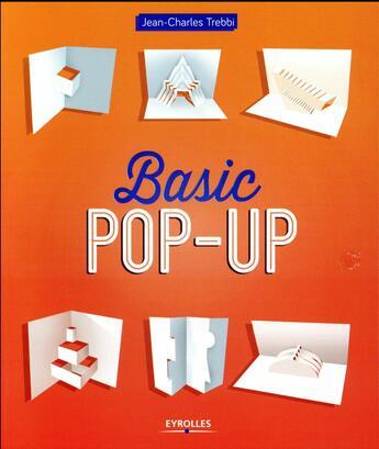 Couverture du livre « Basic pop-up » de Jean-Charles Trebbi aux éditions Eyrolles