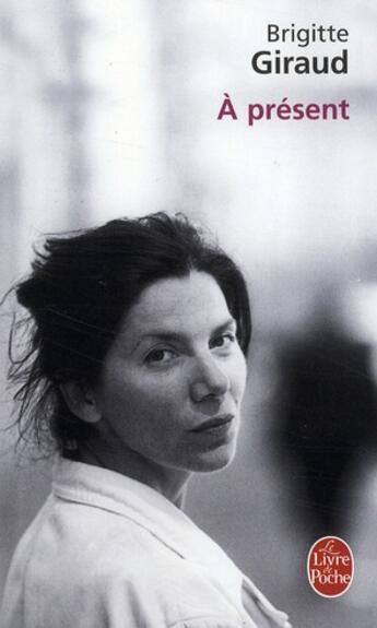 Couverture du livre « à présent » de Brigitte Giraud aux éditions Lgf