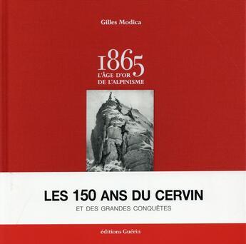 Couverture du livre « 1865 ; l'âge d'or de l'alpinisme » de Gilles Modica aux éditions Guerin