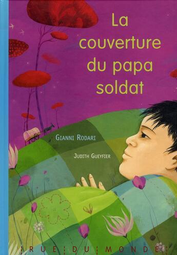 Couverture du livre « La couverture du papa soldat » de Judith Gueyfier et Gianni Rodari aux éditions Rue Du Monde