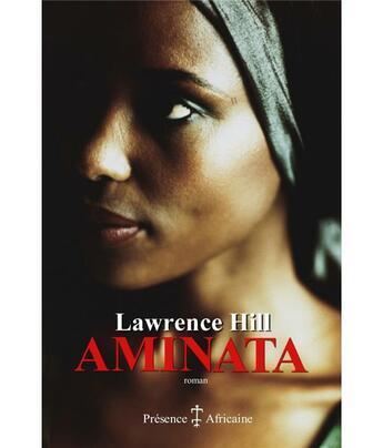 Couverture du livre « Aminata » de Lawrence Hill aux éditions Presence Africaine
