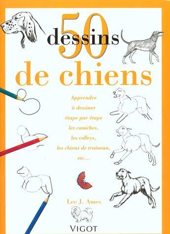 Couverture du livre « 50 dessins de chiens » de Lee.J Ames aux éditions Vigot