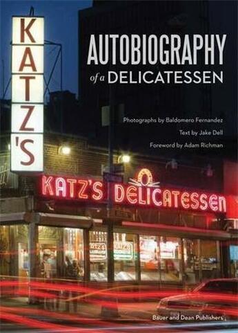 Couverture du livre « Autobiography Of A Delicatessen: Katz'S Deli, Nyc /Anglais » de Bauer aux éditions Antique Collector's Club