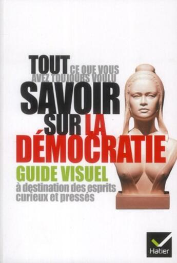 Couverture du livre « Tout ce que vous avez toujours voulu savoir sur la démocratie » de Collectif aux éditions Hatier
