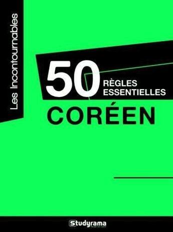 Couverture du livre « 50 règles essentielles ; Coréen » de Collectif aux éditions Studyrama