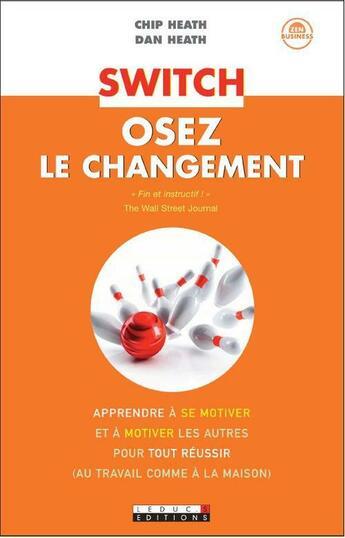 Couverture du livre « Switch ; osez le changement » de Chip Heath et Dan Heath aux éditions Leduc.s