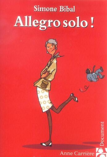 Couverture du livre « Allegro Solo » de Simone Bibal aux éditions Anne Carriere
