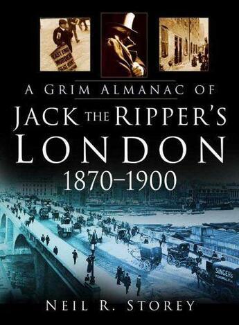 Couverture du livre « A Grim Almanac of Jack the Ripper's London 1870-1900 » de Storey Neil R aux éditions History Press Digital
