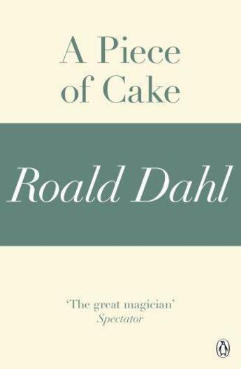 Couverture du livre « A Piece of Cake (A Roald Dahl Short Story) » de Roald Dahl aux éditions Penguin Books Ltd Digital