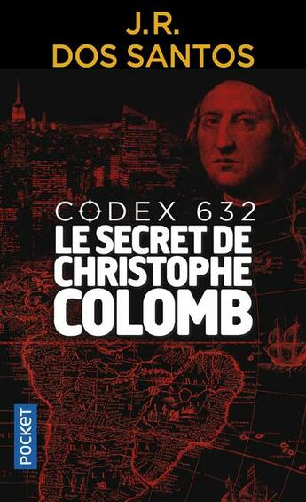 Couverture du livre « Codex 632 ; le secret de Christophe Colomb » de Jose Rodrigues Dos Santos aux éditions Pocket