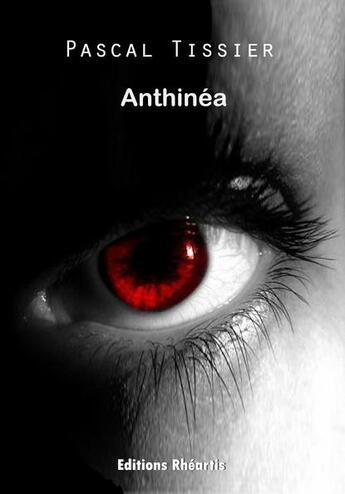 Couverture du livre « Anthinéa » de Pascal Tissier aux éditions Rheartis