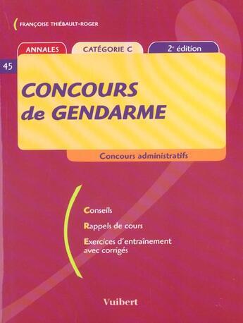 Couverture du livre « Concours De Gendarme ; 2e Edition » de Francoise Thiebault-Roger aux éditions Vuibert