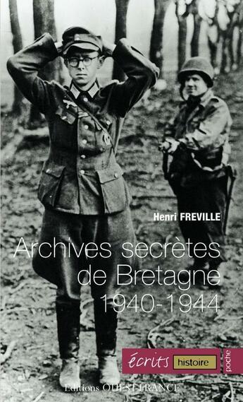 Couverture du livre « Archives secrètes de Bretagne (1940-1944) » de Henri Freville aux éditions Ouest France