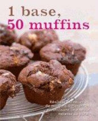 Couverture du livre « 1 base 50 muffins » de Collectif aux éditions Parragon