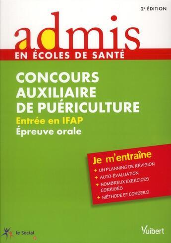 Couverture du livre « Concours auxiliaire de puériculture ; entrée en IFAP ; épreuve orale (2e édition) » de Gwenaelle Taloc aux éditions Vuibert