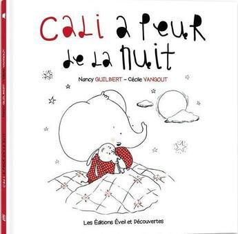 Couverture du livre « Cali a peur de la nuit » de Nancy Guilbert et Cecile Vangout aux éditions Eveil Et Decouvertes