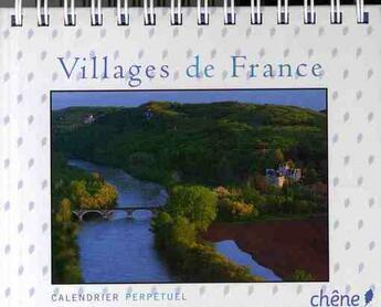 Couverture du livre « Calendrier perpétuel villages de France » de Dominique Reperant aux éditions Chene