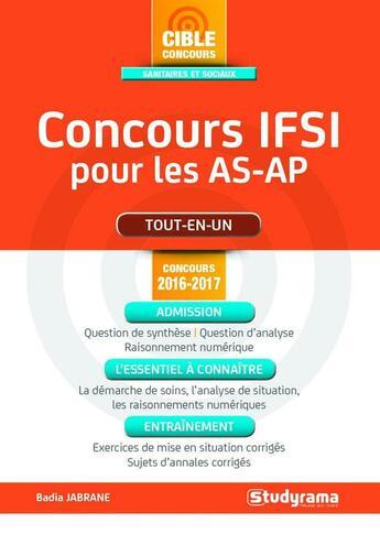 Couverture du livre « Concours IFSI pour les AS-AP ; tout-en-un (concours 2016/2017) » de Badia Jabrane aux éditions Studyrama