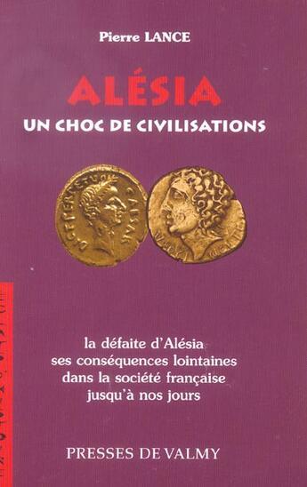 Couverture du livre « Alesia, Un Choc De Civilisations » de Pierre Lance aux éditions Presses De Valmy