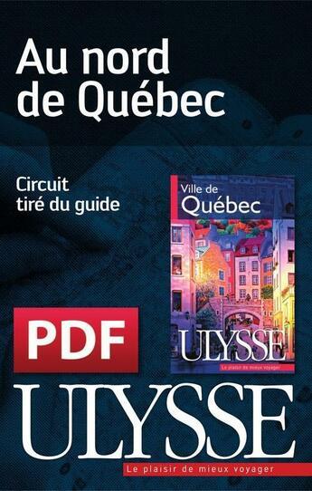 Couverture du livre « Au nord de Québec » de Collectif aux éditions Ulysse