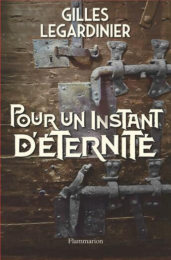 Couverture du livre « Pour un instant d'éternité » de Gilles Legardinier aux éditions Flammarion