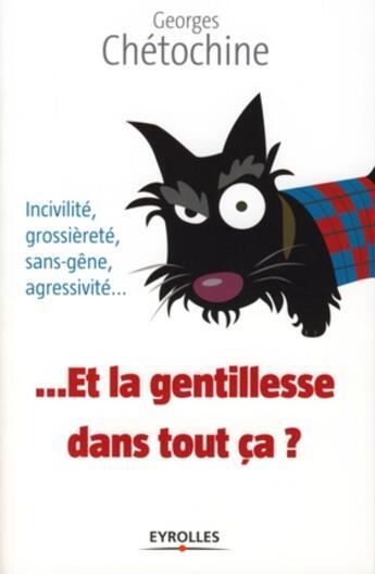 Couverture du livre « ...et la gentillesse dans tout ça ? » de Georges Chetochine aux éditions Organisation