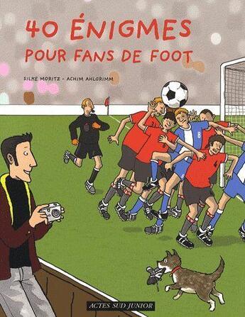 Couverture du livre « 40 énigmes pour fans de foot » de Achim Ahlgrimm et Moritz Silke aux éditions Actes Sud Junior