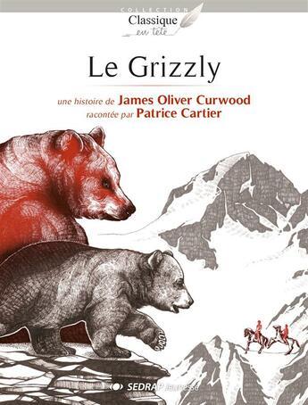 Couverture du livre « Classique en tete - le grizzli - lot de 30 livres + fichier d'exploitation pedagogique offert » de Collectif aux éditions Sedrap