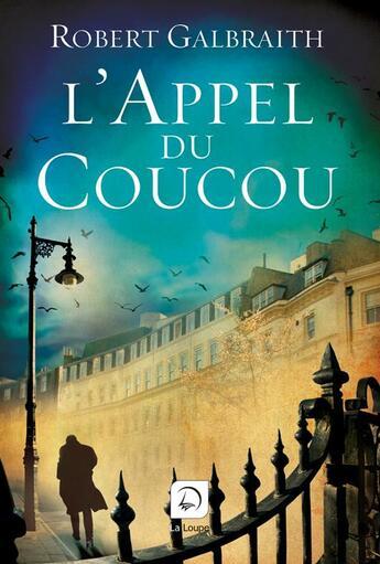 Couverture du livre « L'appel du coucou t.1 » de Robert Galbraith aux éditions Editions De La Loupe