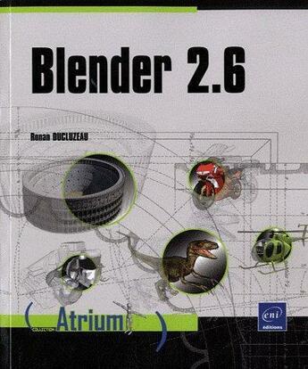 Couverture du livre « Blender 2.6 » de Ronan Ducluzeau aux éditions Eni