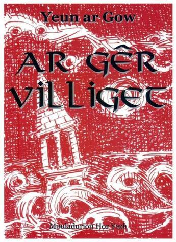 Couverture du livre « Ar gêr villiget » de Yeun Ar-Gow aux éditions Mouladuriou Hor Yezh
