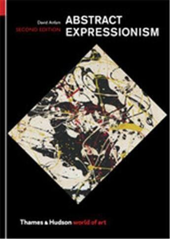 Couverture du livre « Abstract expressionism 2nd ed (world of art) » de David Anfam aux éditions Thames & Hudson