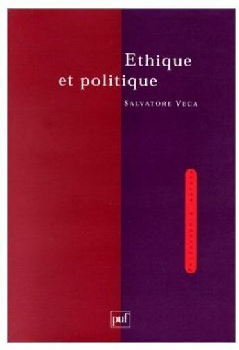 Couverture du livre « Ethique et politique » de Salvatore Veca aux éditions Puf