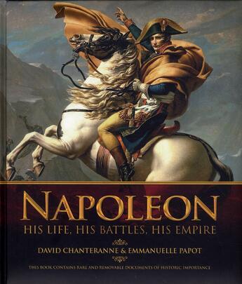 Couverture du livre « Napoleon ; his life, his battles, his empire » de David Chanteranne et Emmanuelle Papot aux éditions Grund