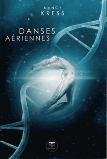 Couverture du livre « Danses aériennes » de Nancy Kress aux éditions Le Belial