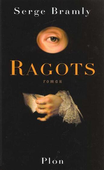 Couverture du livre « Ragots » de Serge Bramly aux éditions Plon