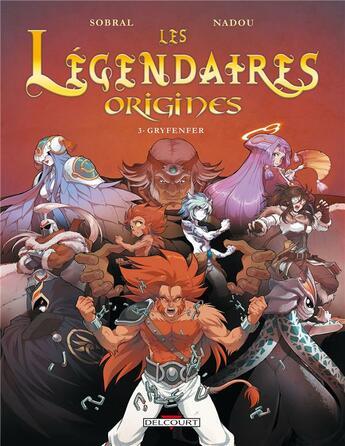 Couverture du livre « Les Légendaires - origines T.3 ; Gryfenfer » de Patrick Sobral et Nadou aux éditions Delcourt